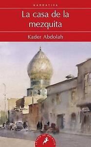 La casa de la mezquita, Abdolah, Kader