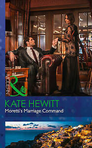 Good, Moretti's Marriage Command (Modern), Hewitt, Kate, Book