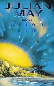 The Rampart Worlds: Bk. 2: Orion Arm by Julian May (Paperback, 2000)