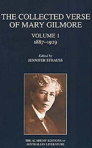 THE COLLECTED VERSE OF MARY GILMORE: 1887-1929 V. 1 (ACADEMY EDITIONS OF AUSTRAL