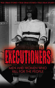 Executioners-The-men-amp-women-who-kill-for-the-people-futura-phil-clarke-liz-har