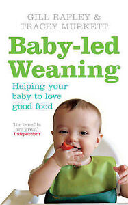 BABY-LED-WEANING-Helping-Your-Baby-to-Love-Good-Food-Gill-Rapley-PB-NEW