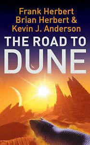 The Road to Dune, Herbert, Frank; Herbert, Brian & Anderson, Kevin J., 034083746