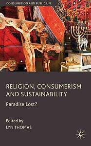 Religion, Consumerism and Sustainability. 2010., Very Good, THOMAS, LYN Book
