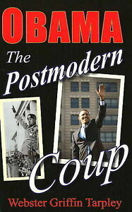 Obama - The Postmodern Coup, Webster Griffin Tarpley