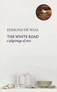The White Road: A Pilgrimage of Sorts-ExLibrary