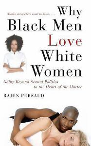 Why Black Men Love White Women Going Beyond Sexual