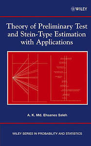 Theory of Preliminary Test and Stein–Type Estimation with Applications, A.