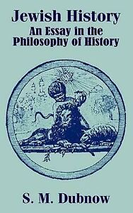NEW Jewish History: An Essay in the Philosophy of History by S. M. Dubnow