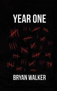 Year One by Bryan Walker by Walker, Bryan -Paperback