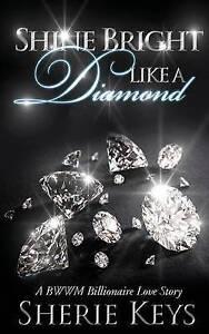 NEW Shine Bright Like a Diamond by Sherie Keys