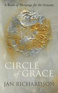 Circle of Grace: A Book of Blessings for the Seasons by Richardson, Jan