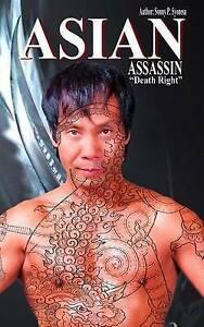 NEW Asian Assassin by Mr. Sonny P Syonesa