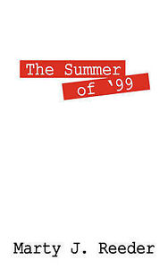 The Summer of '99 by Reeder, Marty J