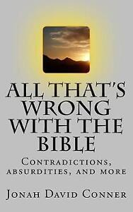 All-That-039-s-Wrong-Bible-Contradictions-Absurdities-by-Conner-Jonah-David