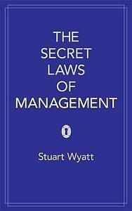 The Secret Laws of Management, Stuart Wyatt