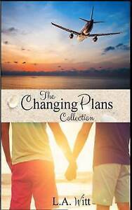 Changing Plans by Witt, L. a. 9781535199025 -Paperback