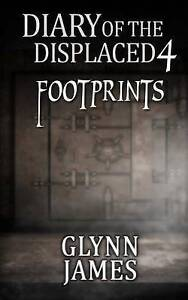 Diary of the Displaced - Book 4 - Footprints James, Glynn -Paperback