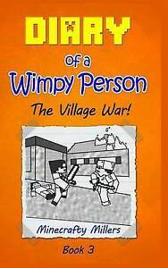 Diary of a Wimpy Person: The Village War! by Millers, Minecrafty -Paperback