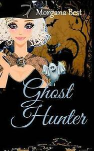 Ghost Hunter by Best, Morgana -Paperback