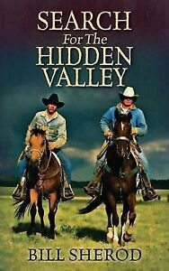 NEW Search for the Hidden Valley by Bill Sherod