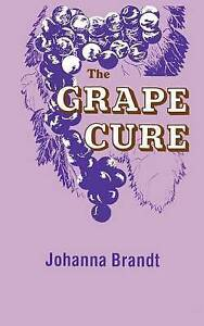 NEW The Grape Cure by Johanna Brandt