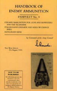 Handbook of Enemy Ammunition: War Office Pamphlet No 8; German Ammunition for...