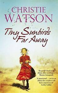 Tiny Sunbirds Far Away, Watson, Christie, Very Good Book