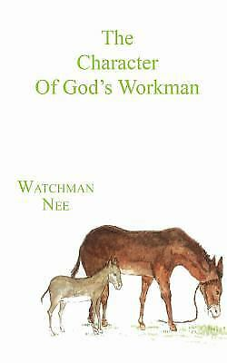 The Character Of Gods Workman By Watchman Nee
