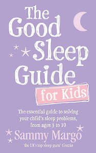 THE GOOD SLEEP GUIDE FOR KIDS by Sammy Margo : WH1-R2 : P/B : NEW BOOK (695)