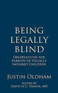 Being Legally Blind : Observations for Parents of Visually Impaired Children...