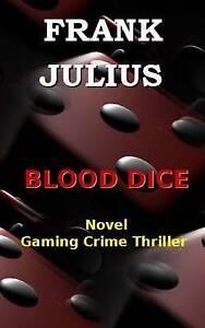 Blood Dice: Gaming Crime Thriller by Frank Julius (Paperback / softback, 2016)