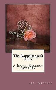 NEW The Doppelganger's Dance (Jewish Regency Mysteries) by Libi Astaire