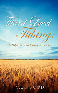 Third Level Tithing by Wood, Paul -Paperback