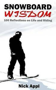 Snowboard Wisdom: 100 Reflections on Life and Riding by Appl, Nick -Paperback