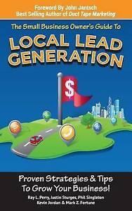 Small Business Owner's Guide Local Lead Generation Proven Str by Perry Ray L