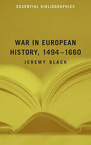War in European History, 1494-1660: The Essential Bibliography by Jeremy...