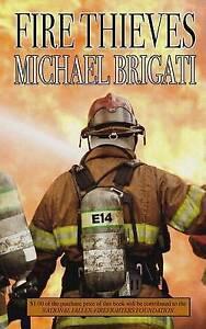 Fire Thieves by Brigati, Michael C. -Paperback