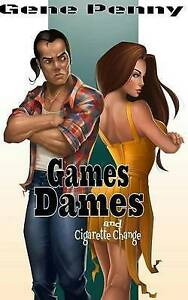 Games Dames and Cigarette Change by Penny, Gene -Paperback