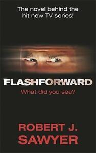 FlashForward by Robert J. Sawyer (Paperback, 2009)