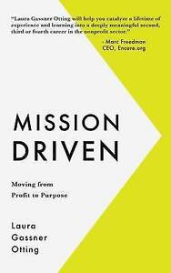 Mission Driven: Moving from Profit to Purpose by Otting, Laura Gassner