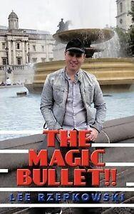 The Magic Bullet!! Rzepkowski, Lee Very Good Book