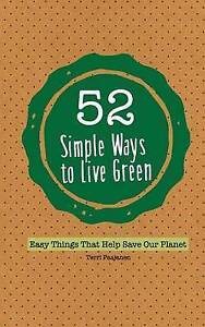 52 Simple Ways Live Green Easy Things That Help Save Our Plan by Paajanen Terri