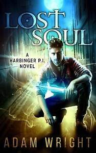 Lost Soul: Harbinger P.I. by Wright, Adam J. -Paperback