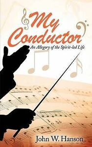 My Conductor by Hanson, John Wesley -Paperback