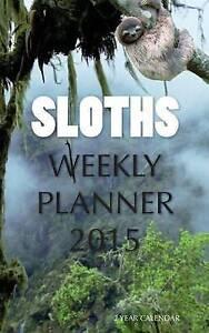 Sloths Weekly Planner 2015: 2 Year Calendar by Bates, James -Paperback