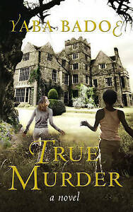 Badoe, Yaba, True Murder, Very Good Book