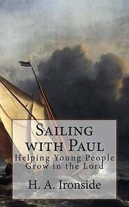 Sailing-with-Paul-Guidance-for-Young-People-in-the-Lord-by-Ironside-H-a