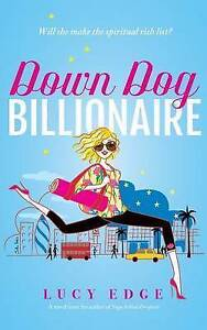 NEW Down Dog Billionaire: Will she make the spiritual rich list? by Lucy Edge