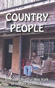 Country People: Stories from Rural New York by Schnell, MR Larry W. -Paperback